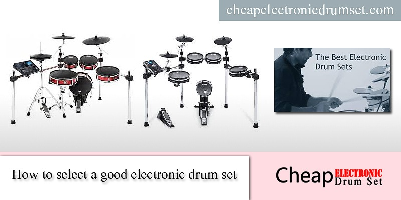 How to select great electronic drum set