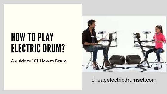 how to play electric drum set